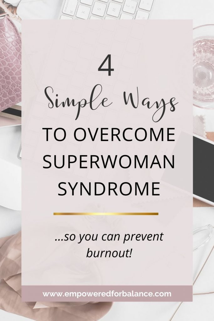 Overcome Superwoman Syndrome Pinterest Pin